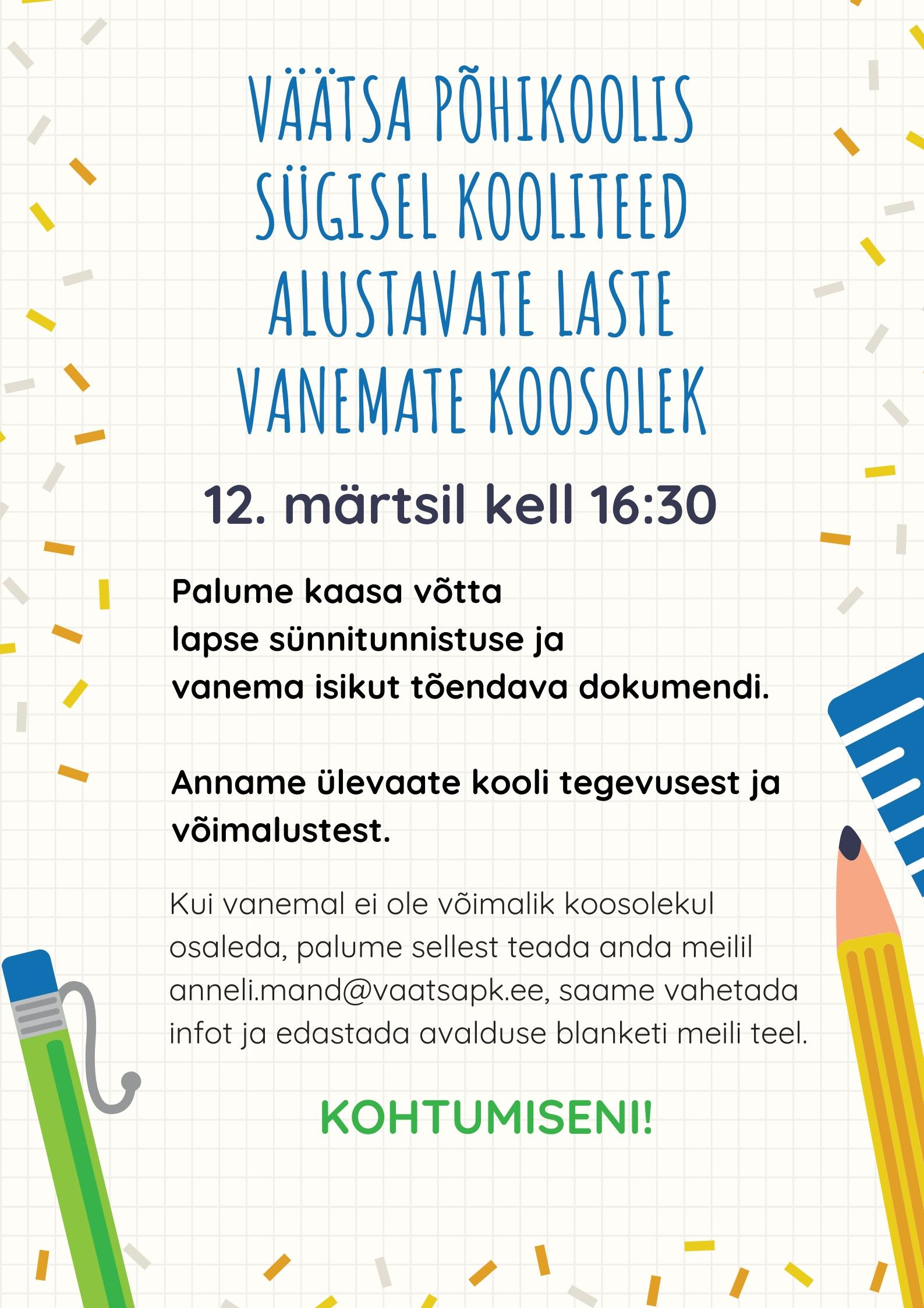 12.märtsil kell 16.30 Väätsa Põhikoolis sügisel kooliteed alustavate laste vanemate koosolek